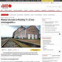 Retour du train à Pontivy? «C'est envisageable» - Pontivy - Transports