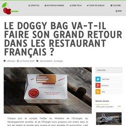 Geek et Bio – Le doggy bag va-t-il faire son grand retour dans les restaurant français ?