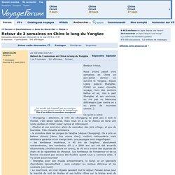 Retour de 3 semaines en Chine le long du Yangtze - Voyage Forum