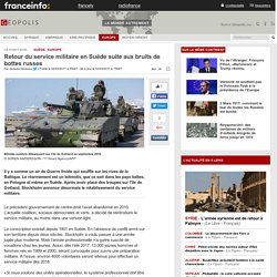 Retour du service militaire en Suède suite aux bruits de bottes russes