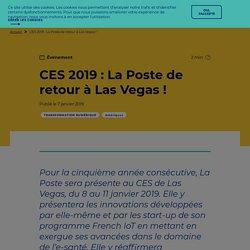 CES 2019: La Poste de retour à Las Vegas! #SimplifierLaVie #CES2019