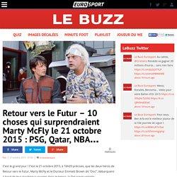 Retour vers le Futur - 10 choses qui surprendraient Marty McFly le 21 octobre 2015 : PSG, Qatar, NBA...