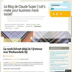 Le web 3.0 est déjà là ! (retour sur TechnoArk 11) | InfGov's Blog par Claude Super
