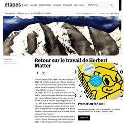 Retour sur le travail de Herbert Matter