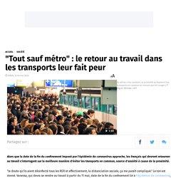 """""""Tout sauf métro"""" : le retour au travail dans les transports leur fait peur"""