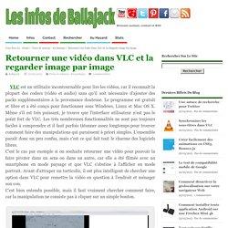 Retourner une vidéo dans VLC et la regarder image par image