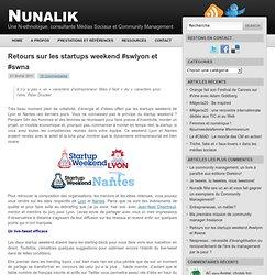 Retours sur les startups weekend #swlyon et #swna
