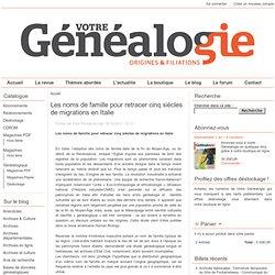 Les noms de famille pour retracer cinq siècles de migrations en Italie