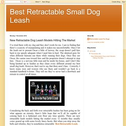 Best Retractable Small Dog Leash: New Retractable Dog Leash Models Hitting The Market