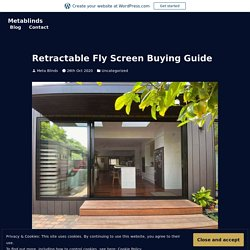 Retractable Fly Screen Buying Guide – Metablinds