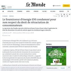 Le fournisseur d'énergie ENI condamné pour non respect du droit de rétractation de consommateurs