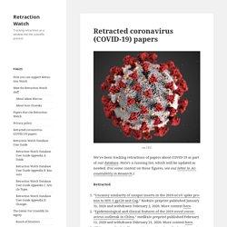 Retracted coronavirus (COVID-19) papers