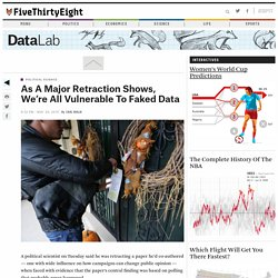 As A Major Retraction Shows, We're All Vulnerable To Faked Data