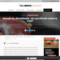 LA BREVE AGRICOLE 16/03/16 Retrait du diméthoate : un cas d'école selon la Conf'