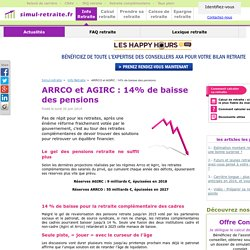 Info retraite : ARRCO et AGIRC : 14% de baisse des pensions