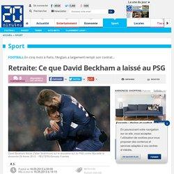 Retraite: Ce que David Beckham a laissé au PSG