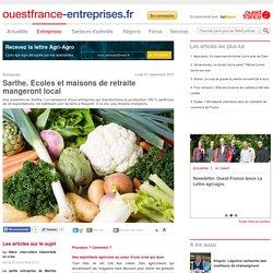 Sarthe. Ecoles et maisons de retraite mangeront local