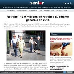 Retraite : 13,9 millions de retraités au régime générale en 2015