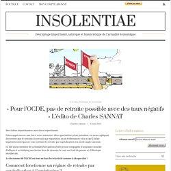 « Pour l'OCDE, pas de retraite possible avec des taux négatifs » L'édito de Charles SANNAT