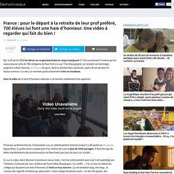 France : pour le départ à la retraite de leur prof préféré, 700 élèves lui font une haie d'honneur. Une vidéo à regarder qui fait du bien !