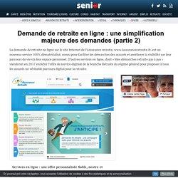 Demande de retraite en ligne : une simplification majeure des demandes (partie 2) - 11/02/17