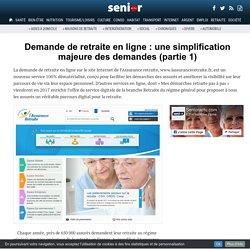 Demande de retraite en ligne : une simplification majeure des demandes (partie 1) - 10/01/17