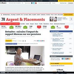 Retraites : calculez l'impact du rapport Moreau sur vos pensions