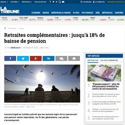Retraites complémentaires: jusqu'à 18% de baisse de pension