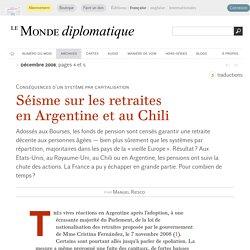 Séisme sur les retraites en Argentine et au Chili, par Manuel Riesco (Le Monde diplomatique, décembre 2008)