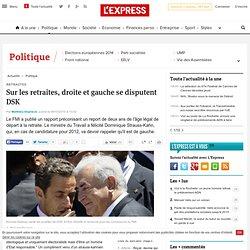 Sur les retraites, droite et gauche se disputent DSK