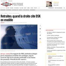 Retraites: quand la droite cite DSK en modèle
