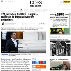 TVA, retraites, fiscalité... La quasi-reddition de Tsipras devant les créanciers