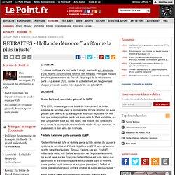 """RETRAITES - Hollande dénonce """"la réforme la plus injuste"""""""