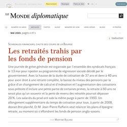 Les retraités trahis par les fonds de pension, par Martine Bulard (Le Monde diplomatique, mai 2003)
