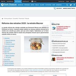 Réforme des retraites 2020 : la retraite Macron - Droit-Finances