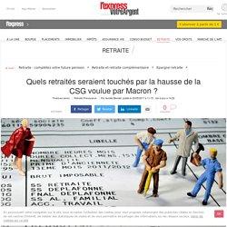 Quels retraités seraient touchés par la hausse de la CSG voulue par Macron ?