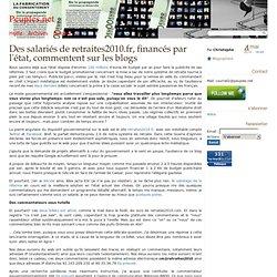 Des salariés de retraite2010.fr, financés par l'état, commentent