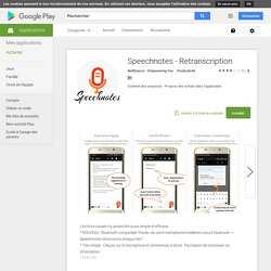 Speechnotes - Retranscription – Applications Android sur GooglePlay