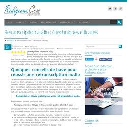 Retranscription audio : 4 techniques efficaces - Rédaction web - Agence de rédaction de contenus