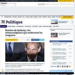 Écoutes de Sarkozy : les retranscriptions qui renforcent les soupçons