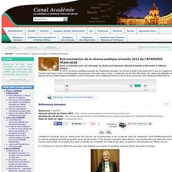 Retransmission de la séance publique annuelle 2012 de l'ACADEMIE FRANCAISE