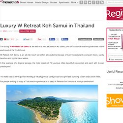 Luxury W Retreat Koh Samui in Thailand