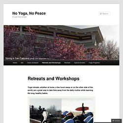 Retreats and Workshops « No Yoga, No Peace