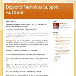Retrieve the deleted files and sync mac 10.10 and above devices with Bigpond mail