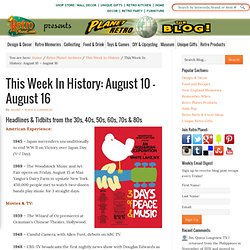This Week In History: August 10 – August 16