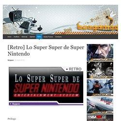 Mundo Retro: Lo Super Super de Super Nintendo | BeeGamer