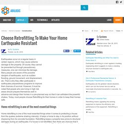 Choose Retrofitting To Make Your Home Earthquake Resistant