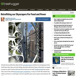 Retrofitting our Skyscrapers For Food and Power
