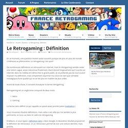 Le Retrogaming : Définition