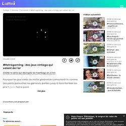 #Retrogaming : des jeux vintage qui valent de l'or - Vidéo Actualité